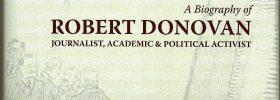An Accomplished Man A Biography of Robert Donovan – Journalist, Academic and Political Activist