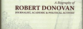 An Accomplished Man A Biography of Robert Donovan – Journalist, Academic and Political Activist